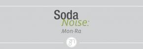 Soda Noise - Mon Ra